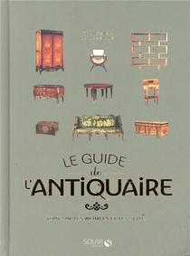 Guide De L'antiquaire, Guide Des Meubles Et Des Styles