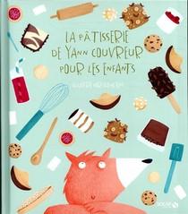 La Patisserie Pour Enfants De Yann Couvreur