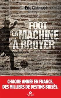 Foot : La Machine A Broyer