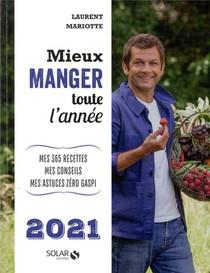 Mieux Manger Toute L'annee (edition 2021)