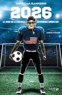 2026, L'annee Ou Le Football Deviendra Americain