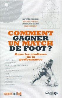 Comment Gagner Un Match De Foot ? Dans Les Coulisses De La Performance