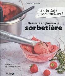 Desserts Et Glaces A La Sorbetiere