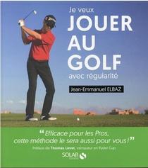 Je Veux Jouer Au Golf Avec Regularite