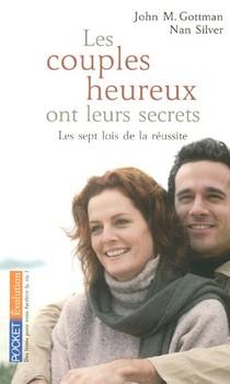 Les Couples Heureux Ont Leurs Secrets ; Les Sept Lois De La Reussite