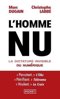 L'homme Nu ; La Dictature Invisible Du Numerique