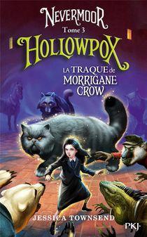 Nevermoor T.3 ; Hollowpox
