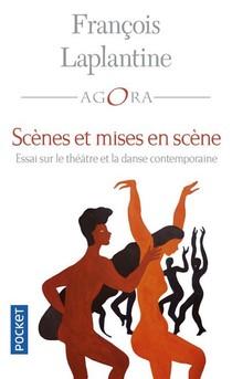 Scenes Et Mises En Scene : Essai Sur Le Theatre Et La Danse Contemporaine