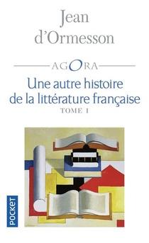 Une Autre Histoire De La Litterature Francaise T.1
