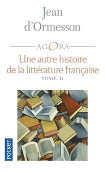 Une Autre Histoire De La Litterature Francaise T.2