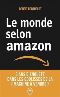 Le Monde Selon Amazon ; 3 Ans D'enquete Dans Les Coulisses De La Machine A Vendre