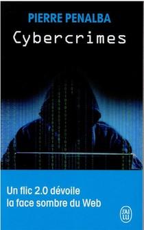 Cybercrimes : Un Flic 2.0 Devoile La Face Sombre Du Web
