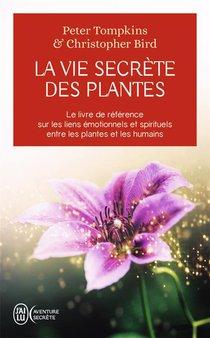 La Vie Secrete Des Plantes ; Le Livre De Reference Sur Les Liens Emotionnels Et Spirituels Entre Les Plantes Et Les Humains