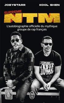 Supreme Ntm ; L'autobiographie Officielle Du Mythique Groupe De Rap Francais