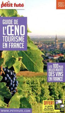 Guide Petit Fute ; Thematiques ; Guide De L'oenotourisme En France ; Les 100 Plus Belles Routes Des Vins En France (edition 2020/2021)