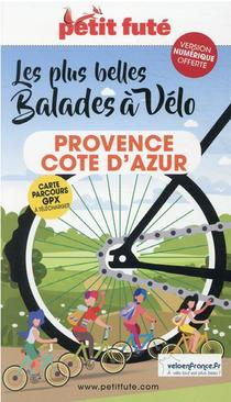 Guide Petit Fute ; Thematiques ; Balades A Velo Provence - Cote D'azur (edition 2021/2022)