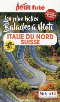 Guide Petit Fute ; Thematiques ; Les Plus Belles Balades A Moto : Italie, Suisse