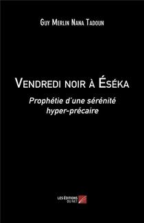 Vendredi Noir A Eseka : Prophetie D'une Serenite Hyper-precaire
