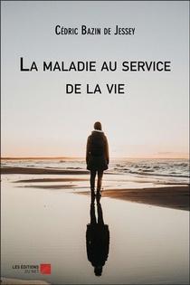 La Maladie Au Service De La Vie
