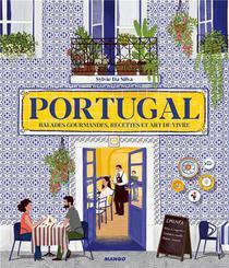 Portugal ; Balades Gourmandes, Recettes Et Art De Vivre