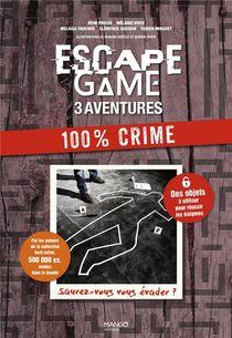Escape Game 3 Aventures : 100 % Crime : Saurez-vous Vous Evader ?