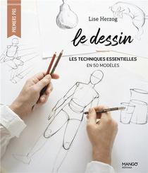 Le Dessin : Les Techniques Essentielles En 50 Modeles