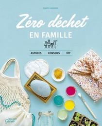 Zero Dechet En Famille : Astuces, Conseils Et Diy
