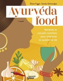 Ayurveda Food : Recettes Et Conseils Nutrition Pour Ameliorer Sa Qualite De Vie