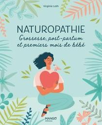 Naturopathie : Grossesse, Post-partum Et Premiers Mois De Bebe