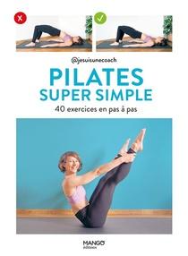 Pilates Super Simple : 40 Exercices En Pas A Pas