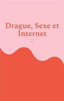 Drague, Sexe Et Internet - L'avis D'une Blonde