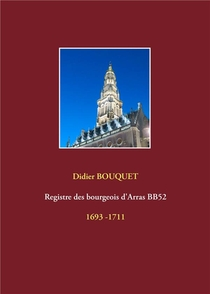 Registres Des Bourgeois D'arras - T05 - Registre Des Bourgeois D'arras Bb52 - 1693-1711 - 1693 -1711