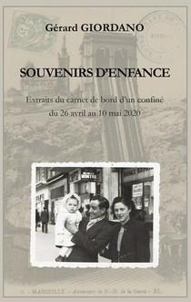 Souvenirs D'enfance : Extraits Du Carnet De Bord D'un Confine