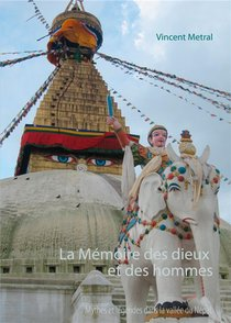 La Memoire Des Dieux Et Des Hommes ; Mythes Et Legendes Dans La Vallee Du Nepal