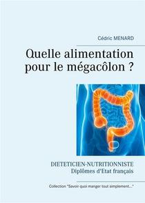 Quelle Alimentation Pour Le Megacolon ?