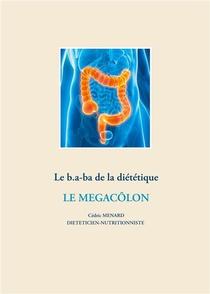 Le B.a-ba De La Dietetique Pour Le Megacolon