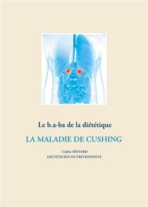 Le B.a-ba De La Dietetique Pour La Maladie De Cushing
