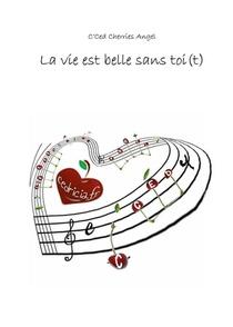 La Vie Est Belle Sans Toi(t)