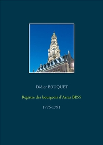 Registre Des Bourgeois D'arras Bb55 : 1775-1791