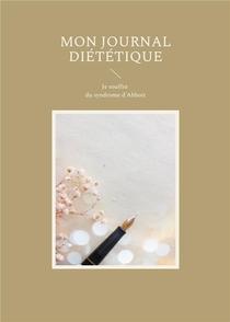 Mon Journal Dietetique : Je Souffre Du Syndrome D'abbott