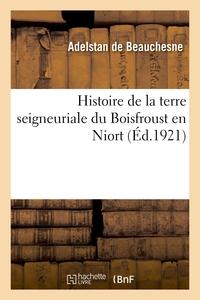 Histoire De La Terre Seigneuriale Du Boisfroust En Niort