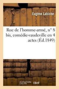 Rue De L'homme-arme, N 8 Bis, Comedie-vaudeville En 4 Actes