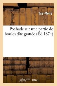 Pochade Sur Une Partie De Boules Dite Grattee - Melee D'appreciations Sur La Gymnastique Du Jeu De B