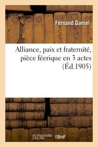Alliance, Paix Et Fraternite, Piece Feerique En 3 Actes