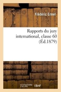 Rapports Du Jury International, Classe 60 - Rapport Sur Le Materiel Et Les Procedes De La Papeterie