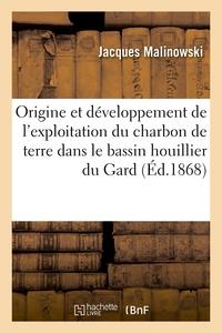 Origine Et Developpement De L'exploitation Du Charbon De Terre Dans Le Bassin Houillier Du Gard - Es