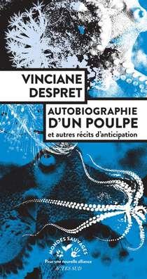 Autobiographie D'un Poulpe Et Autres Recits D'anticipation