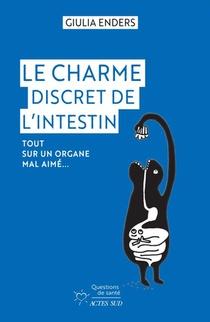 Le Charme Discret De L'intestin : Tout Sur Un Organe Mal Aime