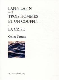 Lapin Lapin ; Trois Hommes Et Un Couffin ; La Crise