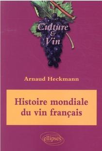 Histoire Mondiale Du Vin Francais